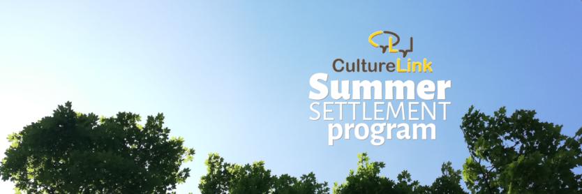 CultureLink Summer Settlement Program