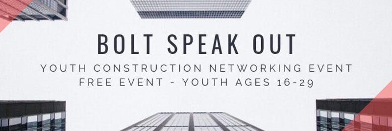 Header Youth Construction Networking Event: BOLT Speak Out!